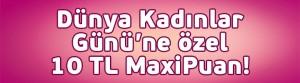 brandtalks-is-bankasi-maximum-card-kadinlar-gunu-10-tl-maxipuan
